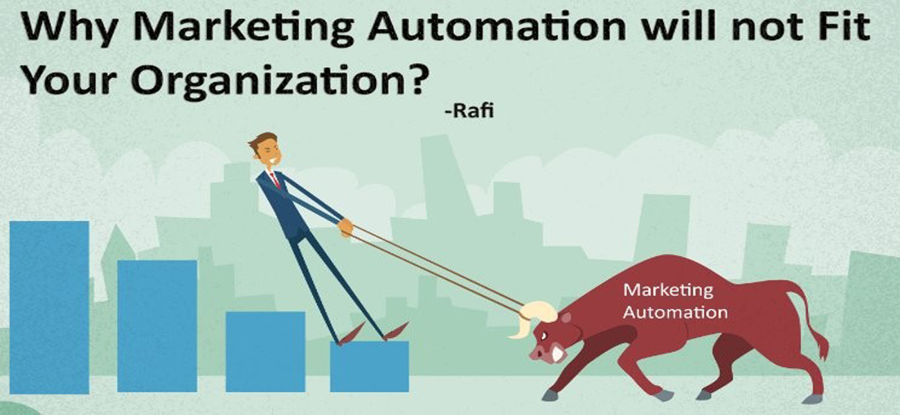 Why Marketing Automation will not Fit Your Organization?