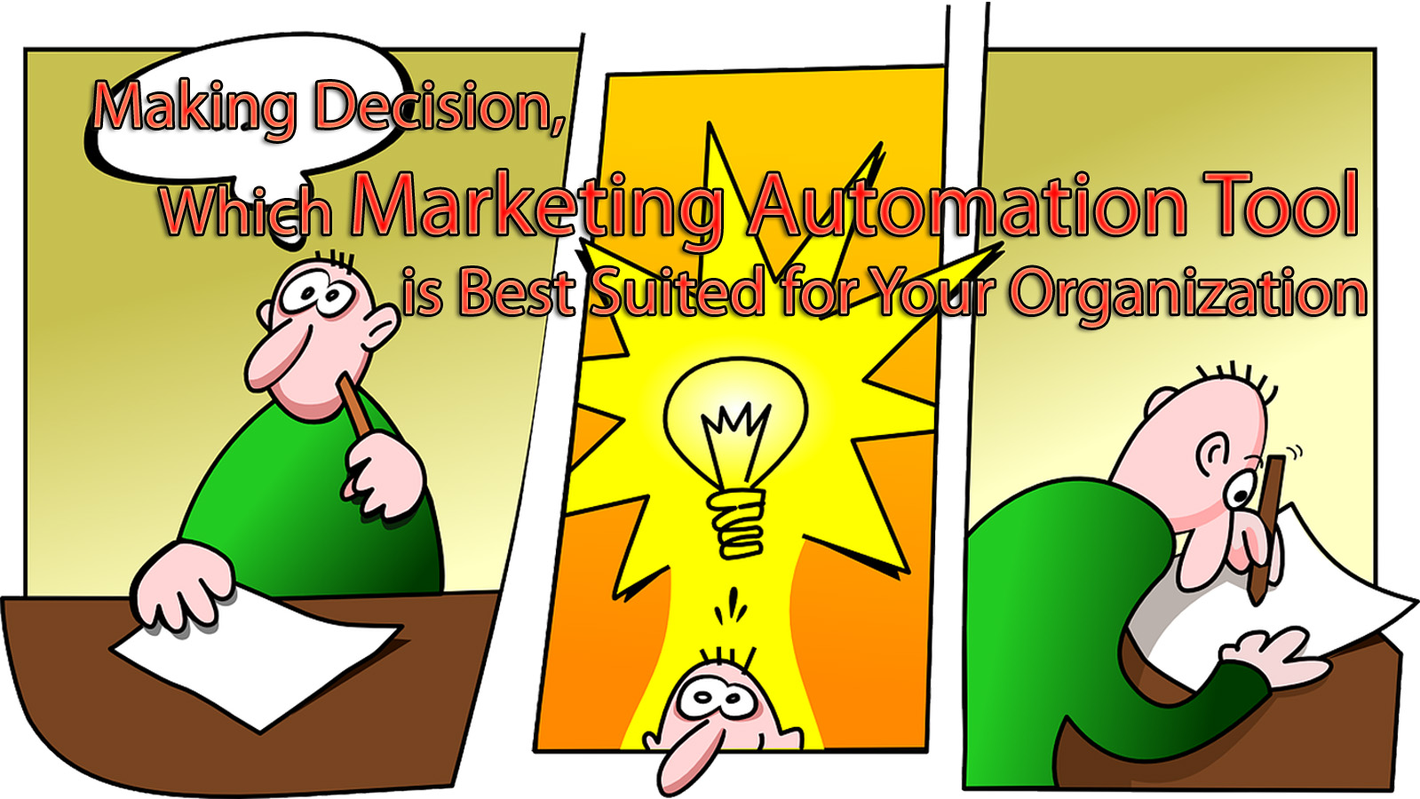 Making Decision, Which Marketing Automation Tool is Best Suited for Your Organization